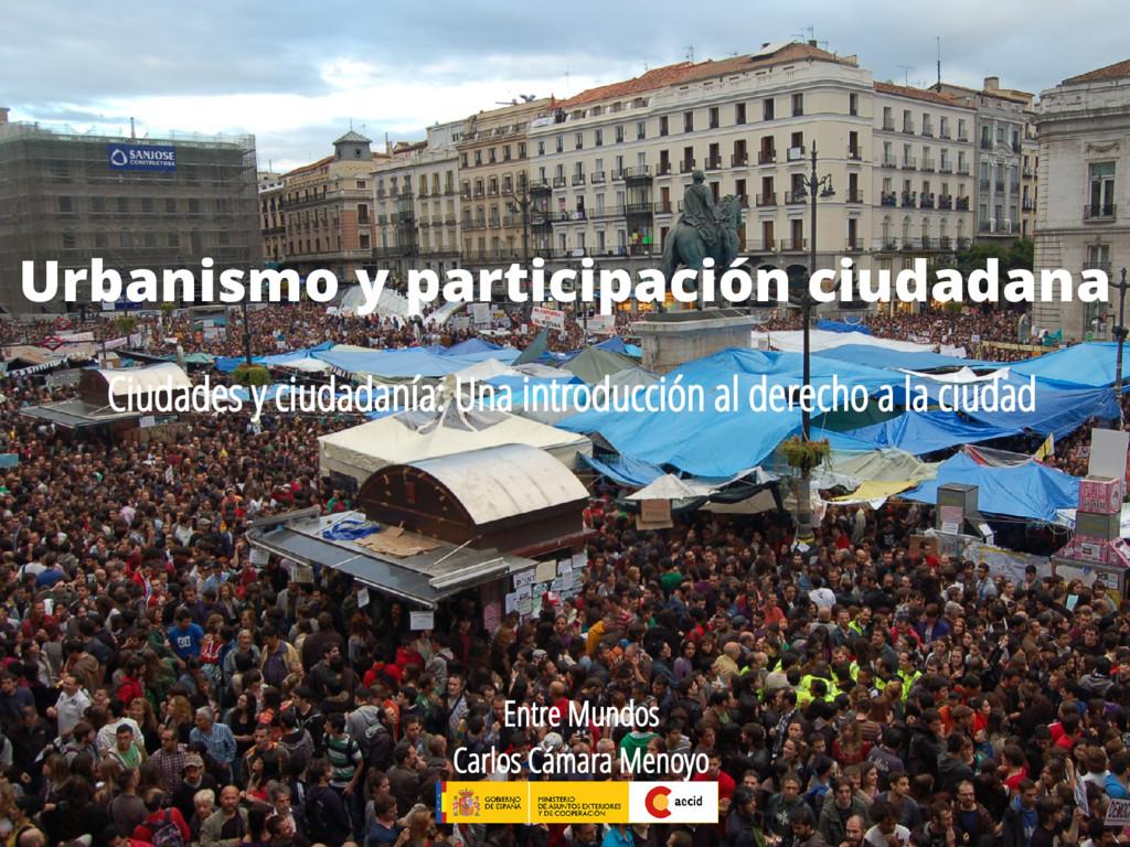 Entre Mundos Carlos Cámara Menoyo Ciudades y ci...