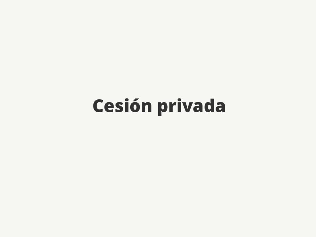 Cesión privada