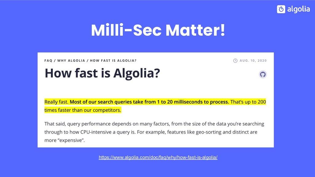 Milli-Sec Matter! https://www.algolia.com/doc/f...