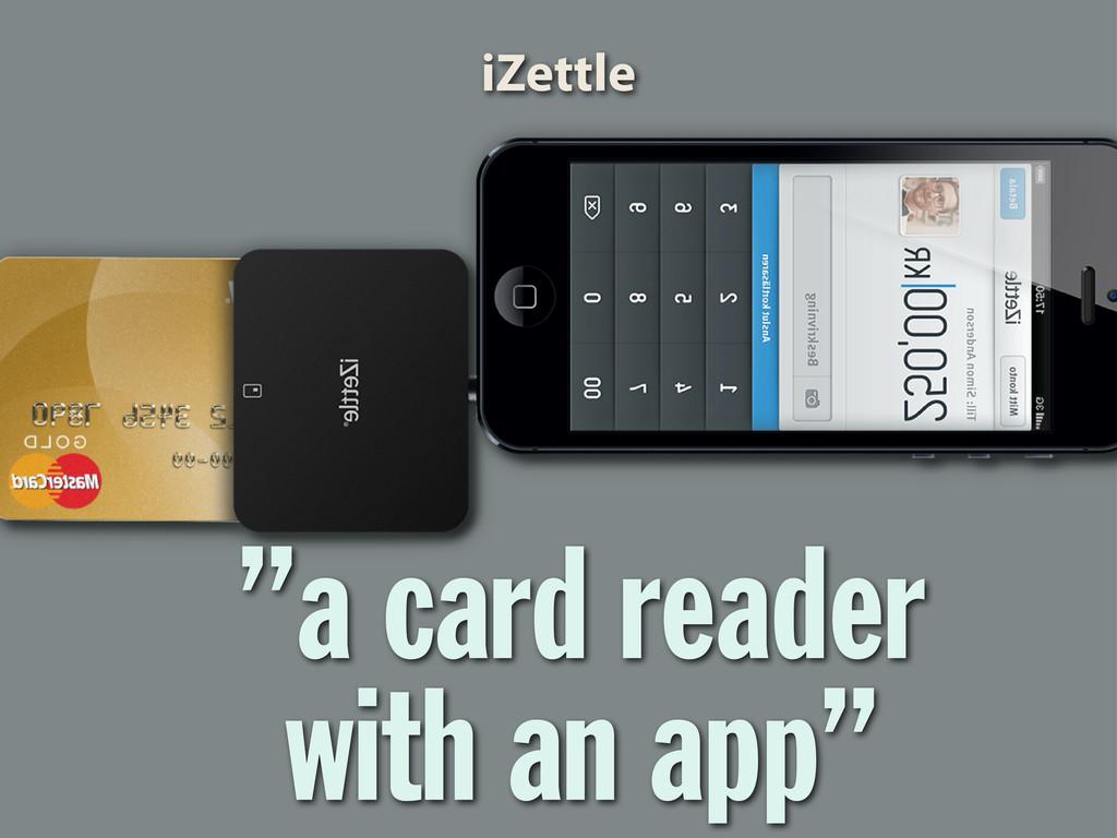 """a card reader with an app"" iZettle"