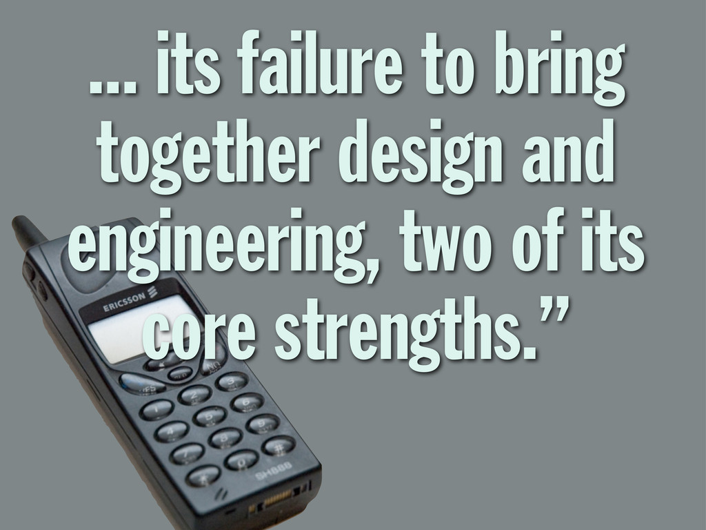 ... its failure to bring together design and en...
