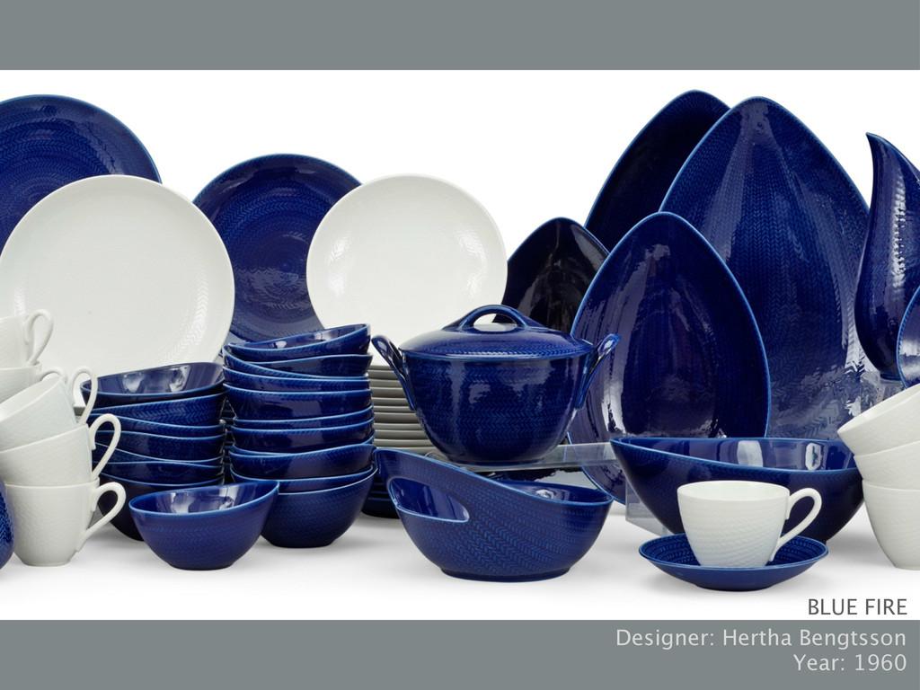 BLUE FIRE Designer: Hertha Bengtsson Year: 1960