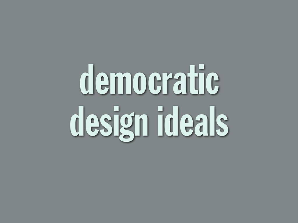democratic design ideals