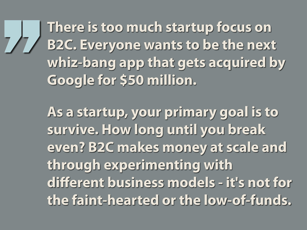 There is too much startup focus on B2C. Everyon...