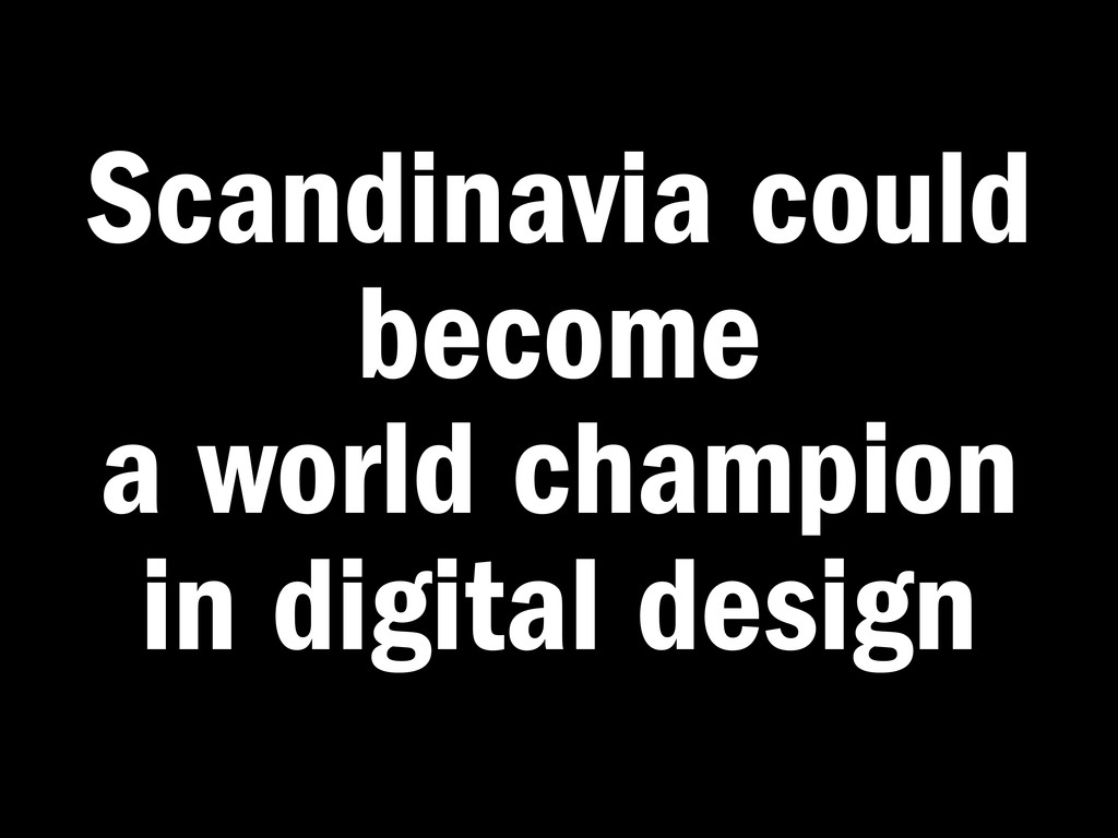 Scandinavia could become a world champion in di...
