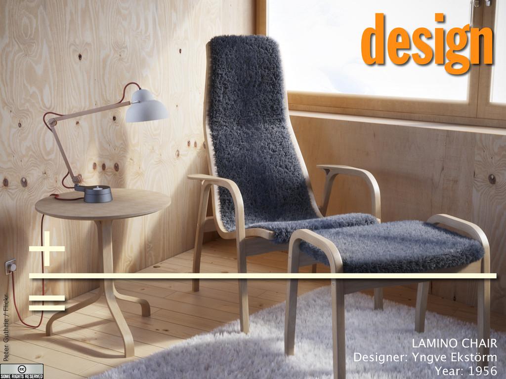 design Peter Guthrie / Flickr LAMINO CHAIR Desi...