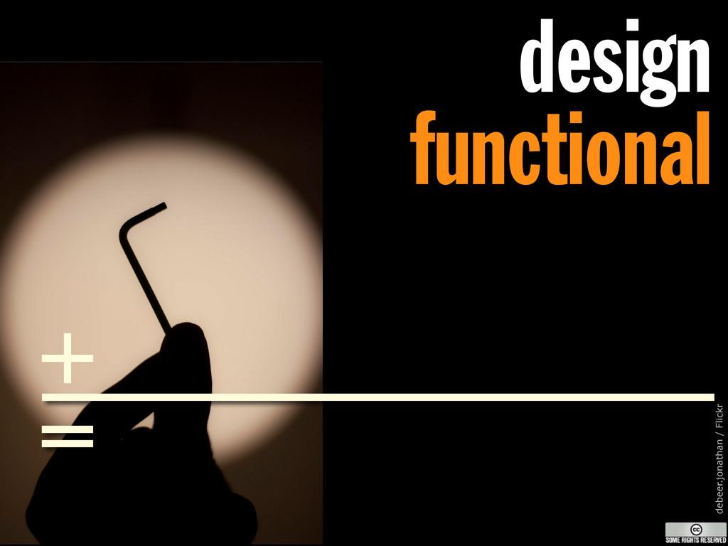 design functional debeer.jonathan / Flickr