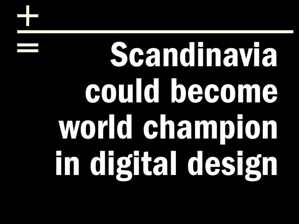 Scandinavia could become world champion in digi...