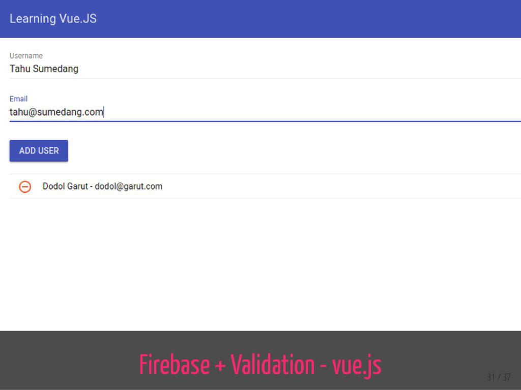 Firebase + Validation - vue.js 31 / 37