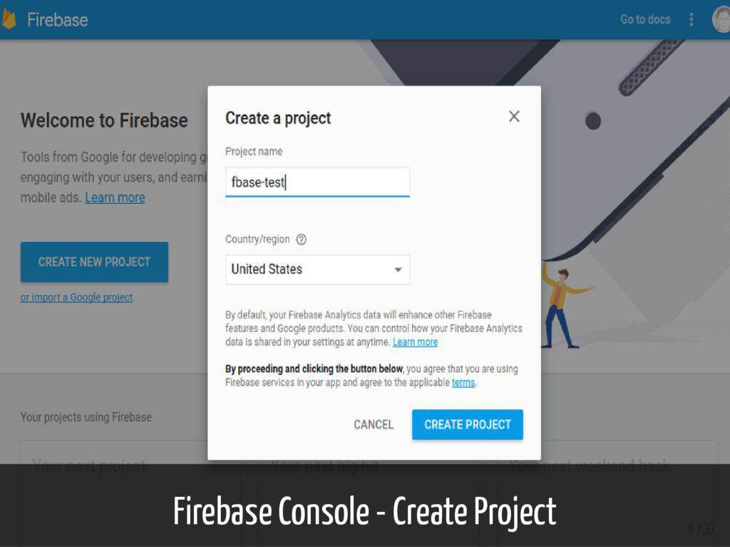 Firebase Console - Create Project 9 / 37