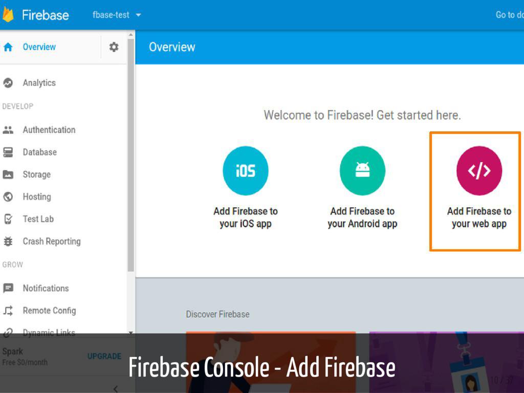 Firebase Console - Add Firebase 10 / 37