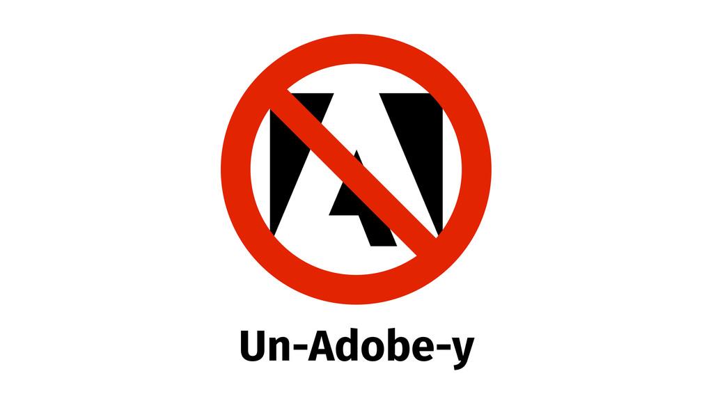 Un-Adobe-y