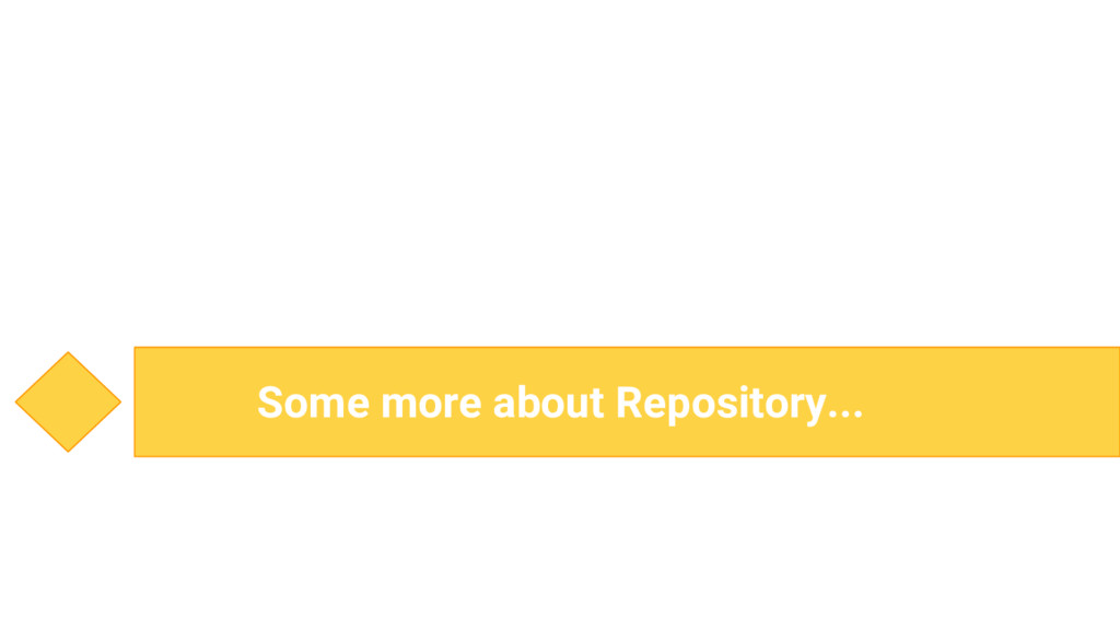 Some more about Repository...