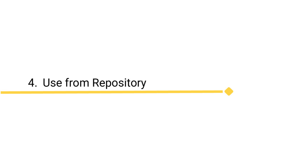 4. Use from Repository