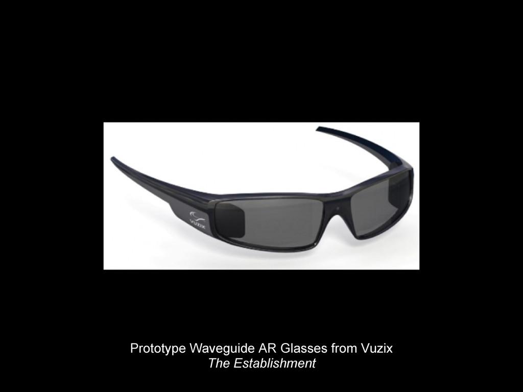 Prototype Waveguide AR Glasses from Vuzix The E...