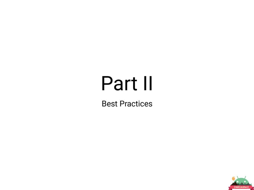 Part II Best Practices