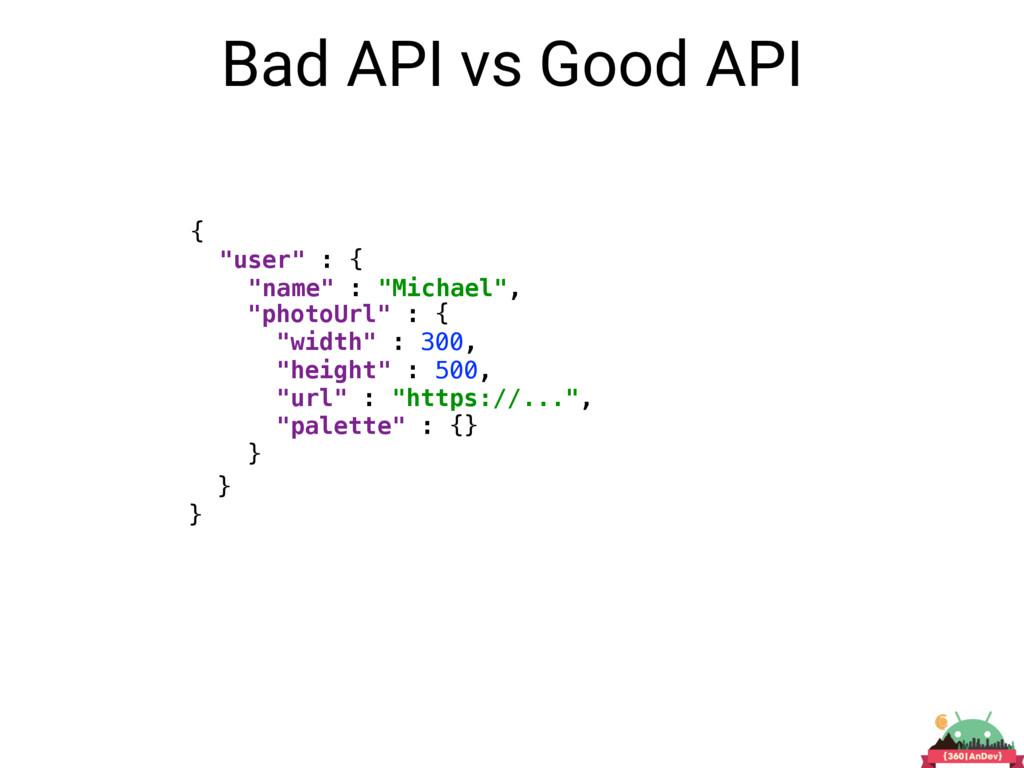 """Bad API vs Good API { """"user"""" : { """"name"""" : """"Mi..."""