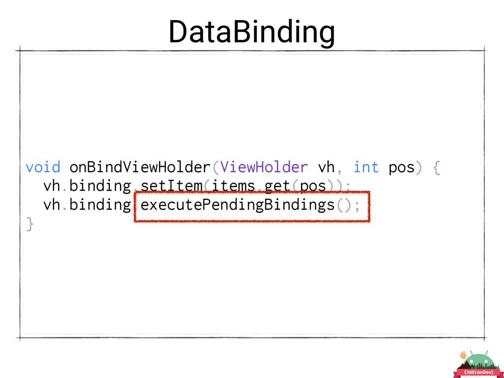 DataBinding void onBindViewHolder(ViewHolder vh...
