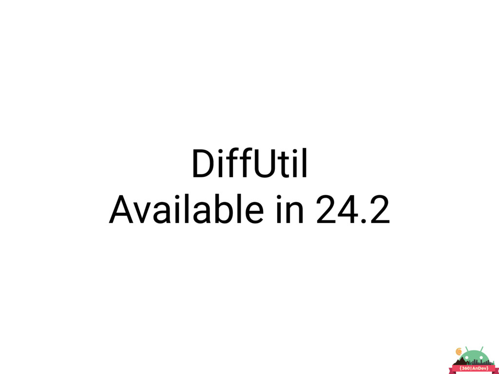 DiffUtil Available in 24.2
