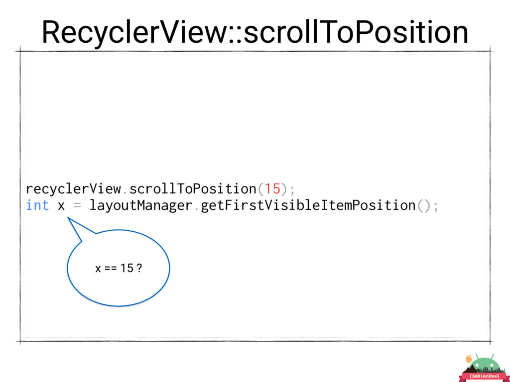 RecyclerView::scrollToPosition recyclerView.scr...