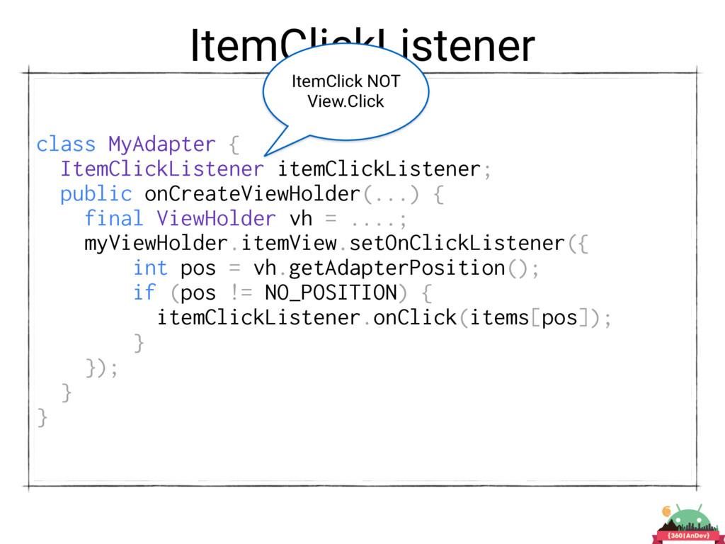 ItemClickListener class MyAdapter { ItemClickLi...