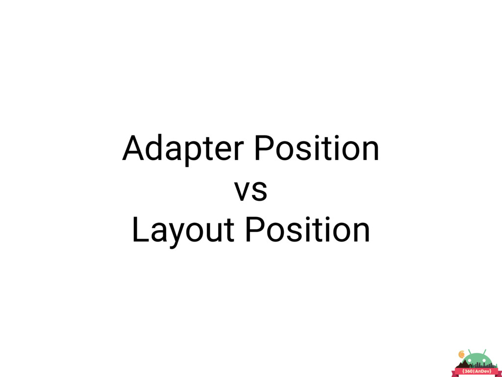 Adapter Position vs Layout Position