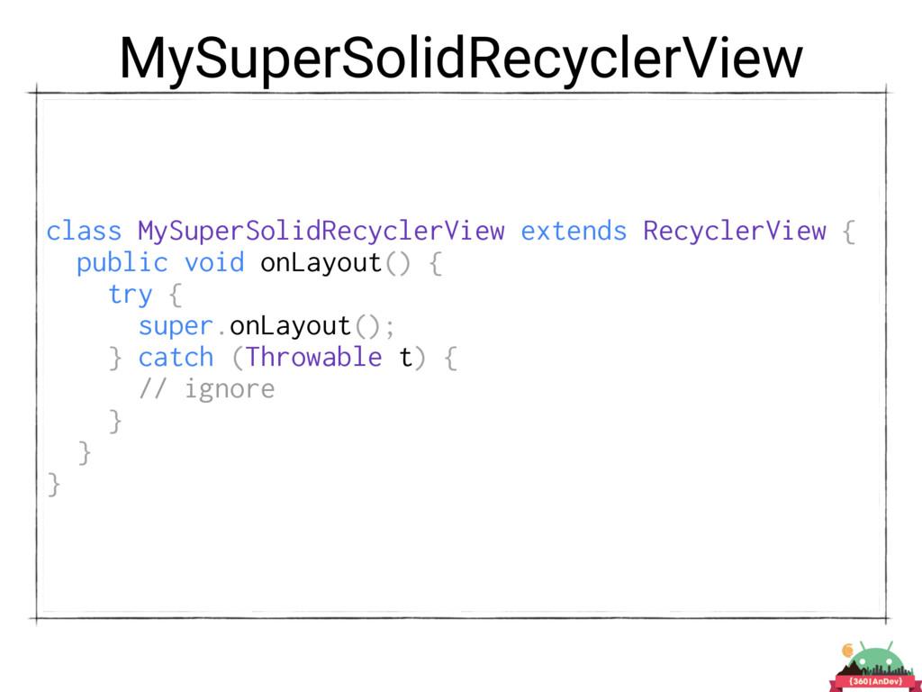 MySuperSolidRecyclerView class MySuperSolidRecy...