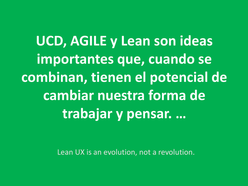 UCD, AGILE y Lean son ideas importantes que, cu...