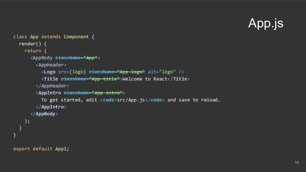 class App extends Component { render() { return...