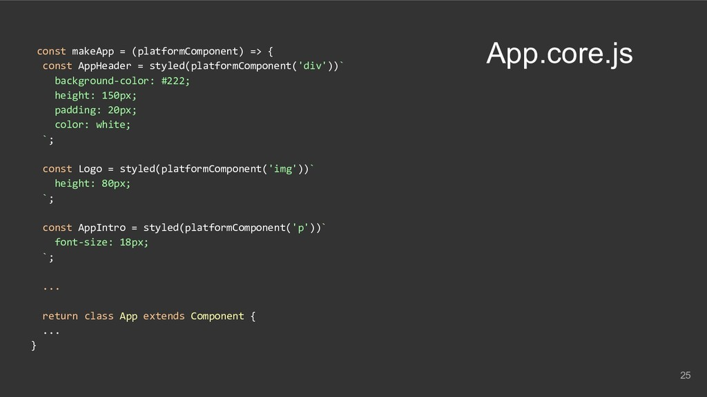 const makeApp = (platformComponent) => { const ...