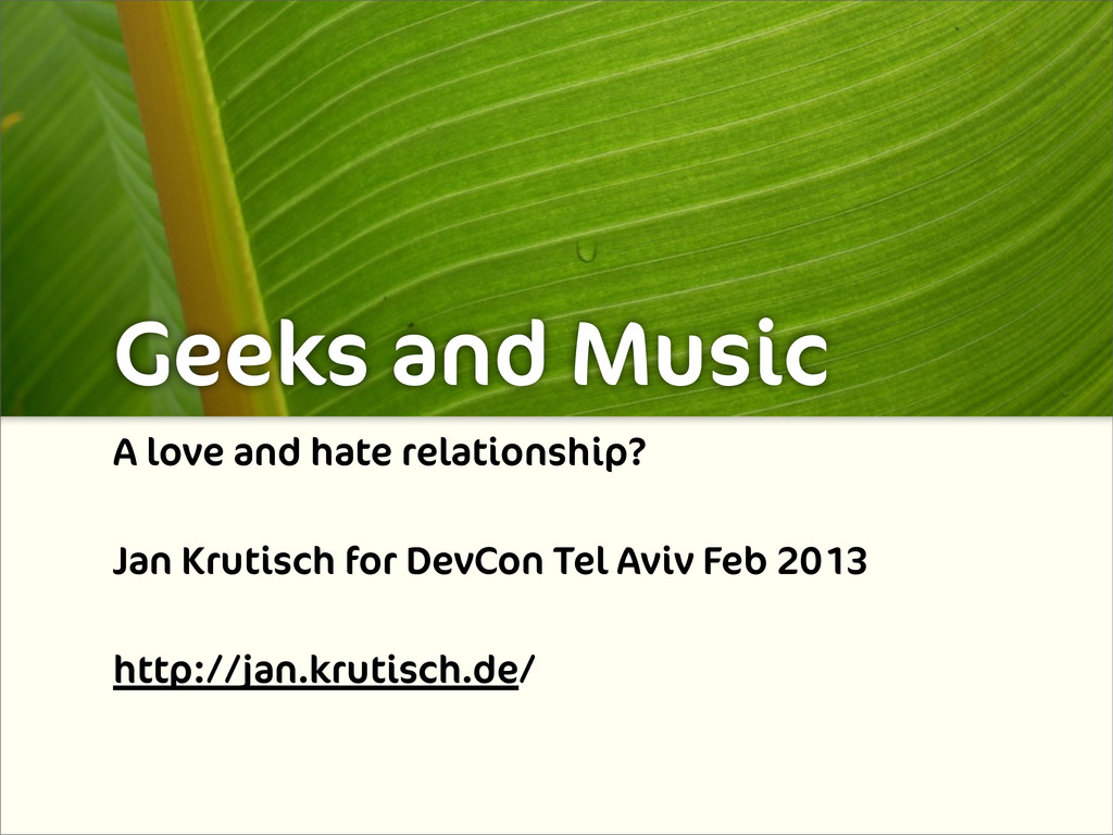Geeks and Music A love and hate relationship? J...
