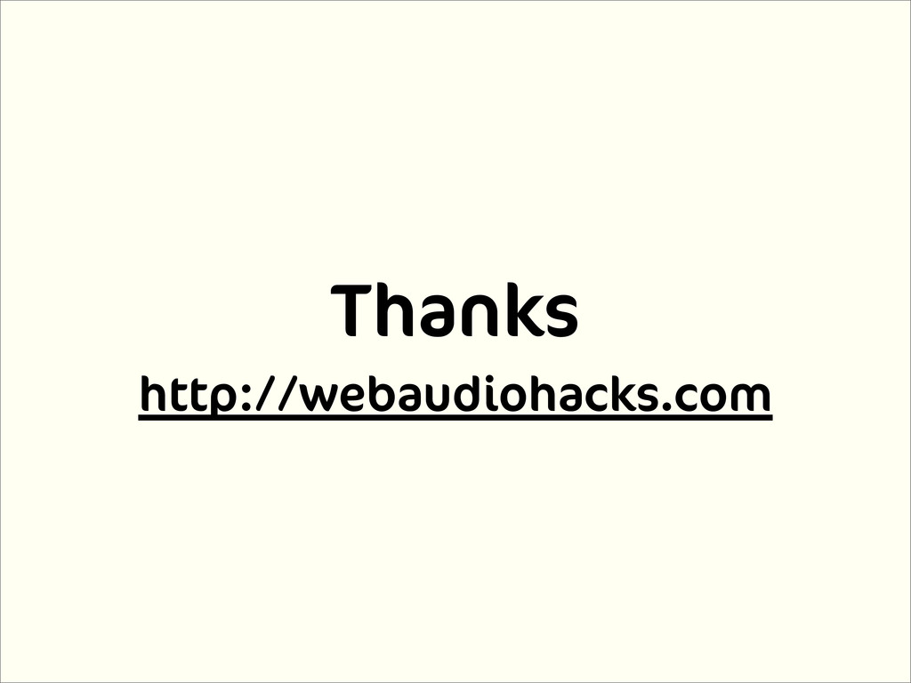 Thanks http://webaudiohacks.com