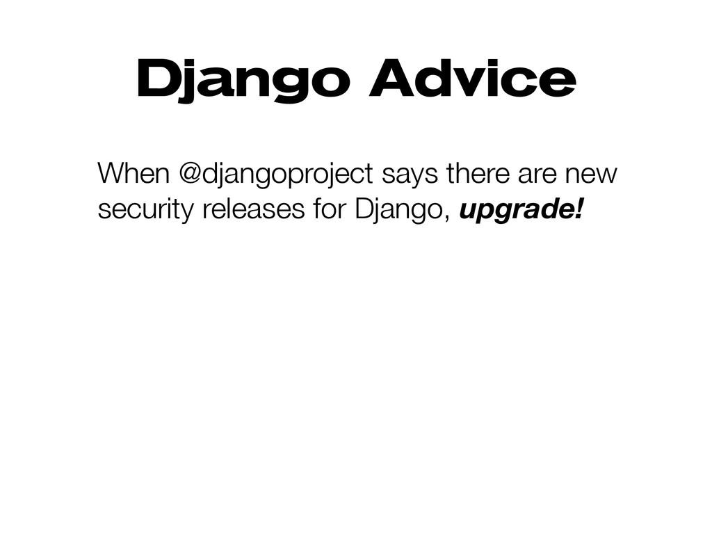 Django Advice When @djangoproject says there ar...