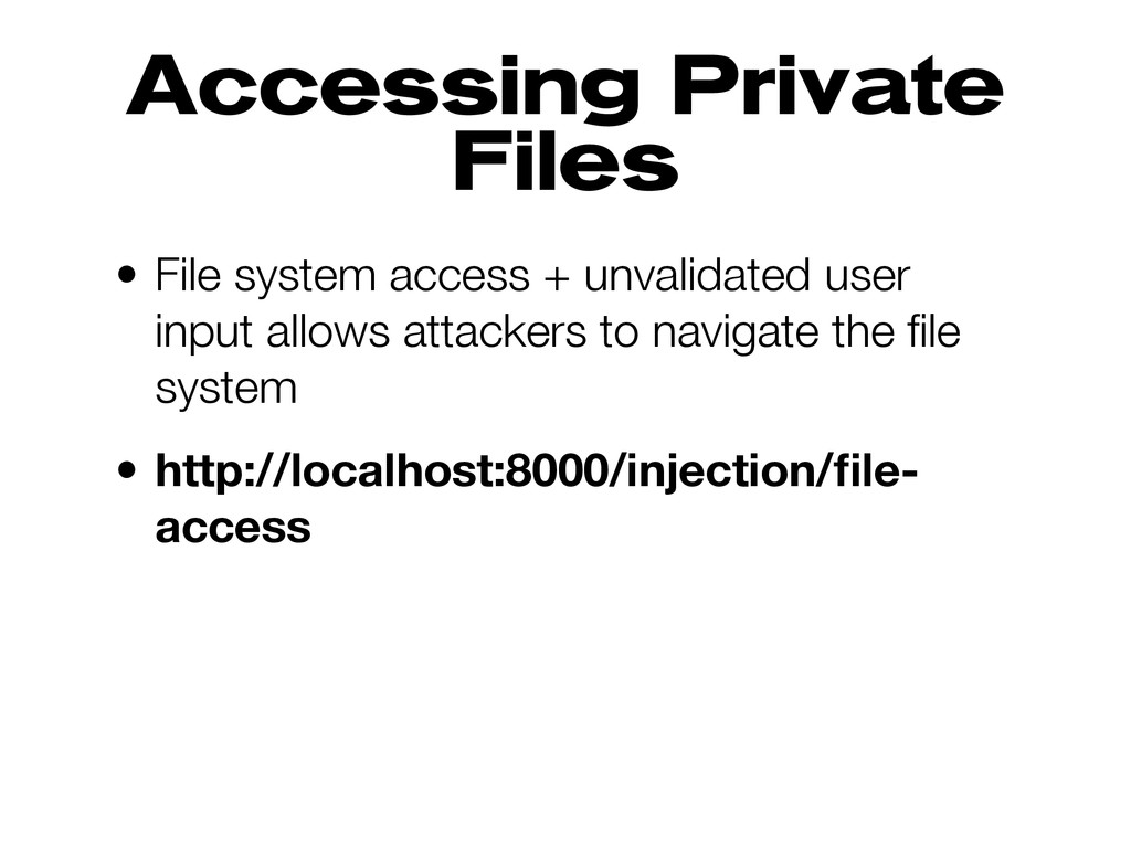 Accessing Private Files • File system access + ...