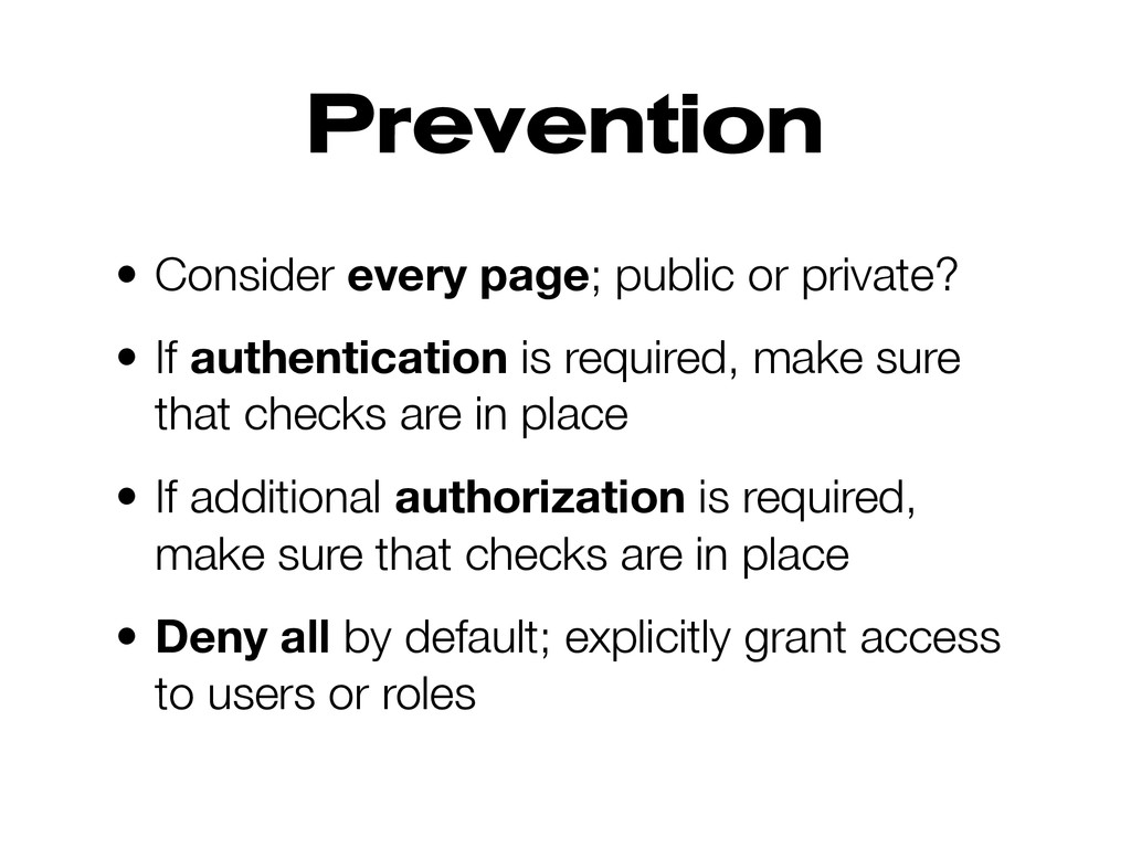 Prevention • Consider every page; public or pri...