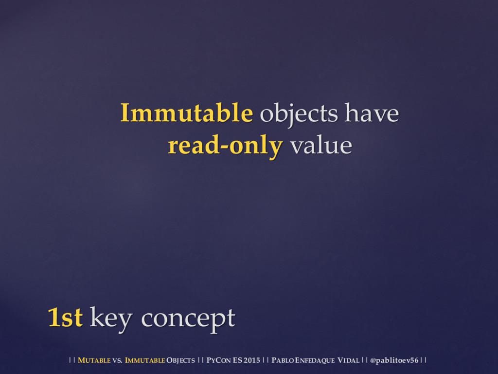 || MUTABLE VS. IMMUTABLE OBJECTS || PYCON ES ...