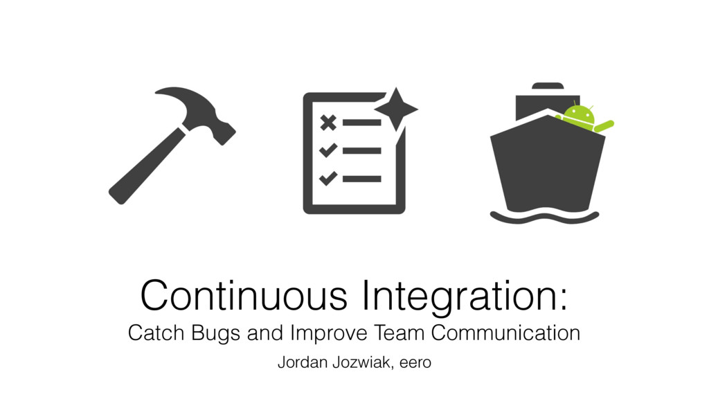 Continuous Integration: Catch Bugs and Improve ...