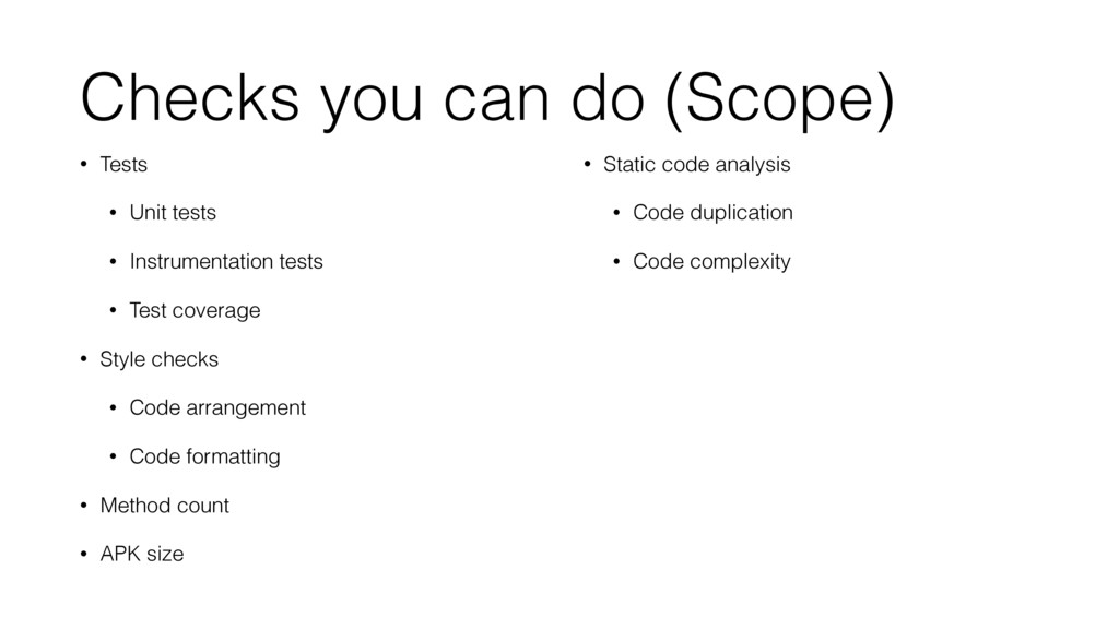 Checks you can do (Scope) • Tests • Unit tests ...