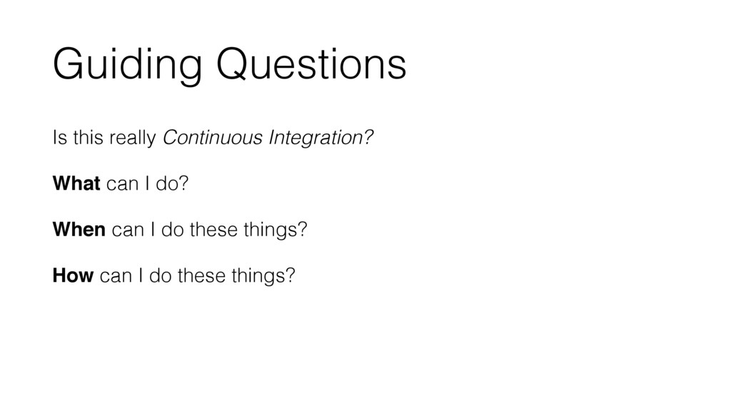 Is this really Continuous Integration? What can...