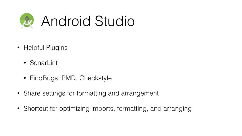 Android Studio • Helpful Plugins • SonarLint • ...