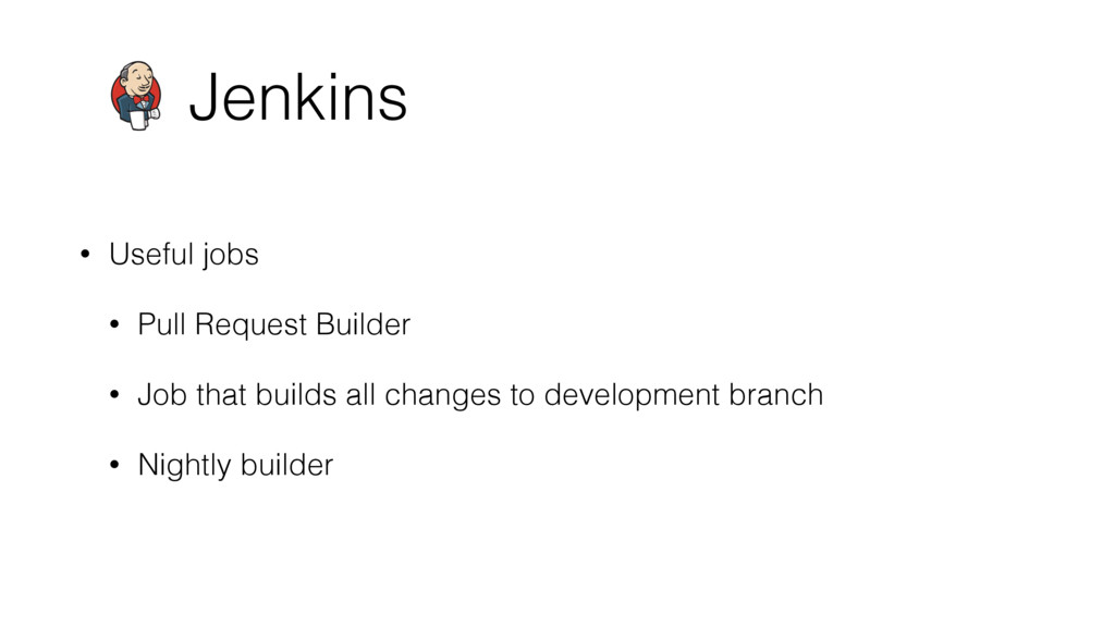 Jenkins • Useful jobs • Pull Request Builder • ...