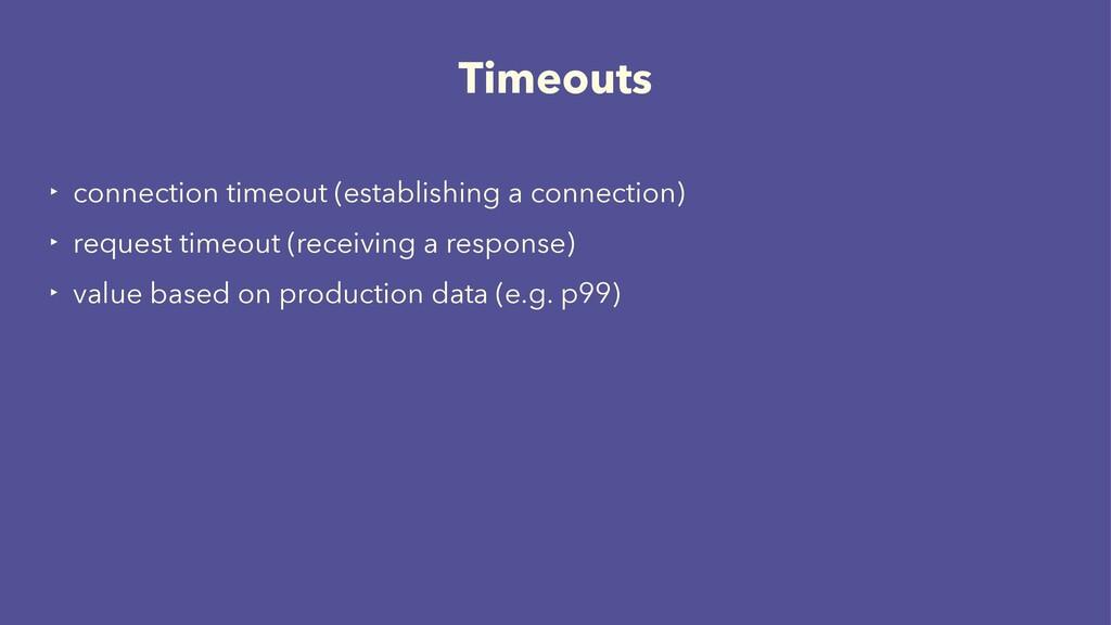 Timeouts ‣ connection timeout (establishing a c...