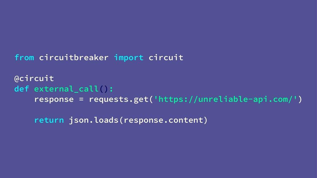 from circuitbreaker import circuit @circuit def...