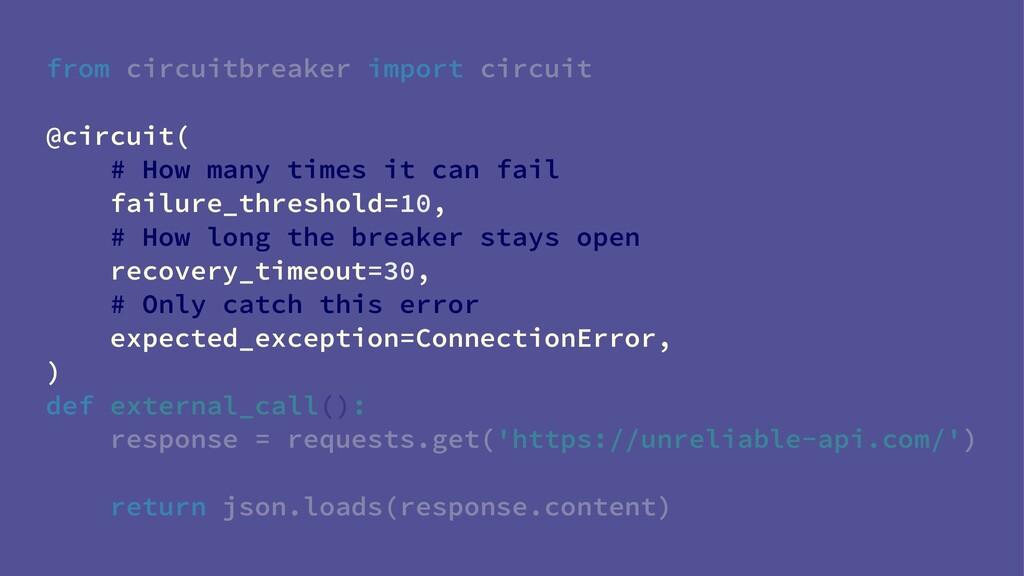 from circuitbreaker import circuit @circuit( # ...