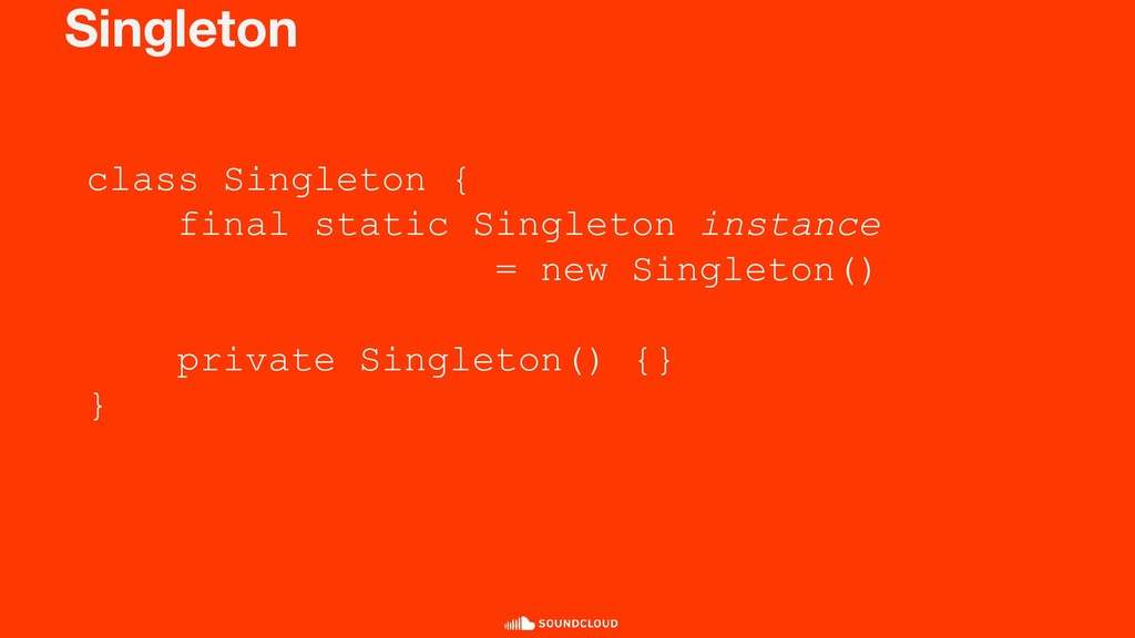 Singleton class Singleton { final static Single...