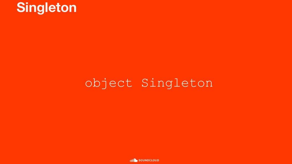 Singleton object Singleton