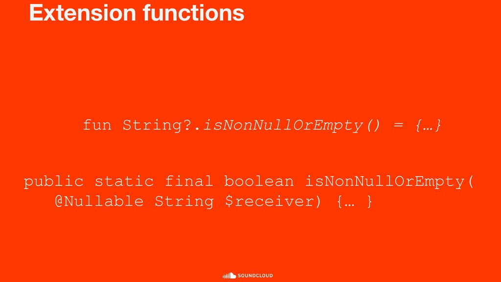 Extension functions fun String?.isNonNullOrEmpt...