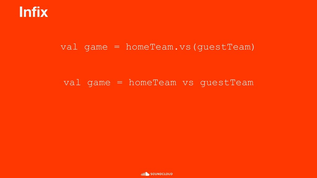 Infix val game = homeTeam.vs(guestTeam) val game...