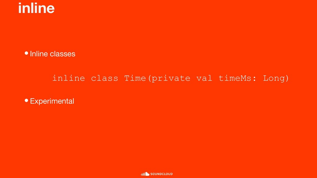 inline •Inline classes •Experimental inline cla...