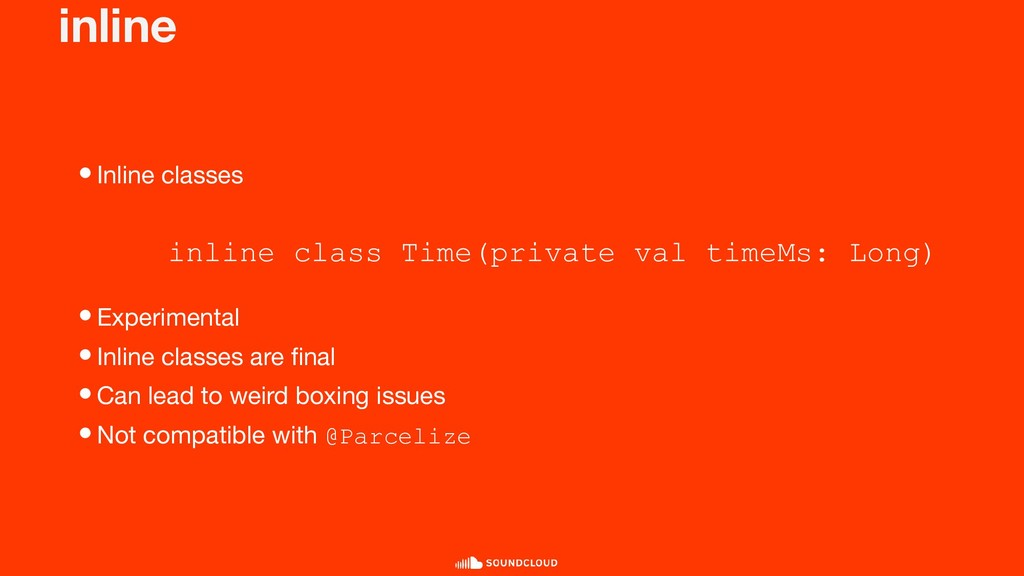 inline •Inline classes •Experimental •Inline cl...